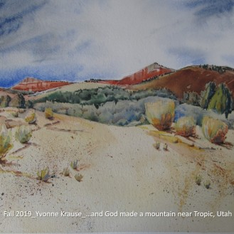 Fall 2019_Yvonne Krause_…and God made a mountain near Tropic, Utah_labeled